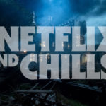 netflix and chills 150x150 - Netflix's spooky October lineup will give you the chills