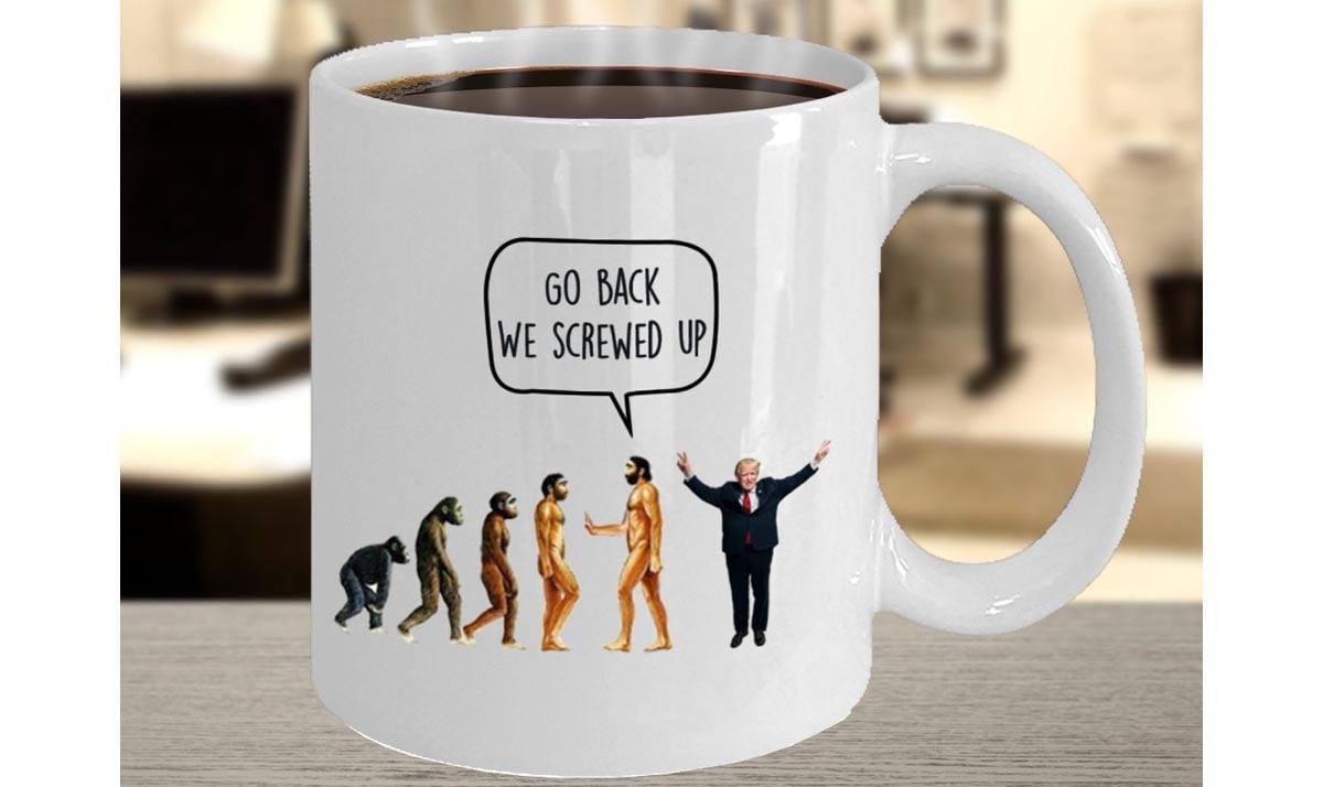 Go Back We Screwed Up Anti-Trump Mug
