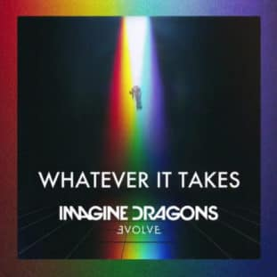 Whatever it Takes by Imagine Dragons 20